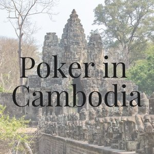 Poker in Cambodia: All You Need to Know