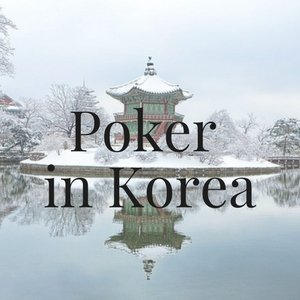 Poker in Korea: All You Need to Know