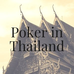 Poker in Thailand: All You Need to Know