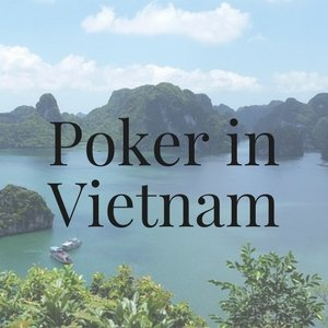 Poker in Vietnam: All You Need to Know