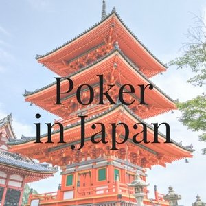 Playing Live and Online Poker in Japan: All You Need to Know