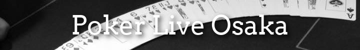 pokerliveosaka