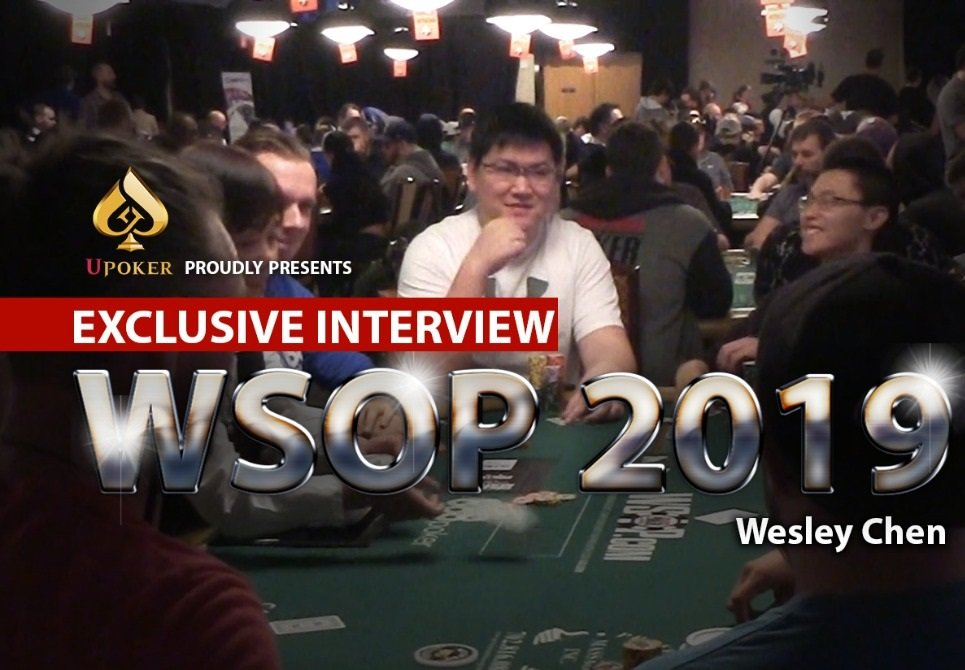 Interview with UPoker Ambassador Wesley Chen at WSOP 2019