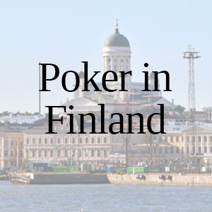 Poker in Finland: All You Need to Know