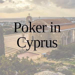 Poker in Cyprus: All You Need to Know