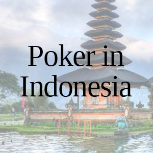 Poker in Indonesia: All You Need to Know