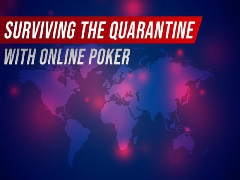 Surviving The Quarantine With Online Poker - A Guide By Natural8