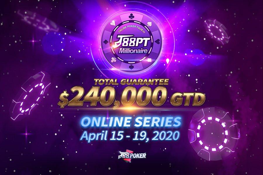 J88PT Millionaire $240,000 GTD Going Online This April 2020