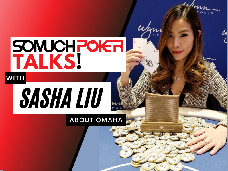 Somuchpoker Talks: Sasha Liu about Omaha