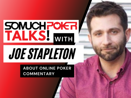 Somuchpoker Talks: Joe Stapleton about online poker commentary